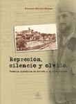 Represión, silencio y olvido. Memoria Histórica de Hervás y el Alto Ambroz (obra completa en PDF)